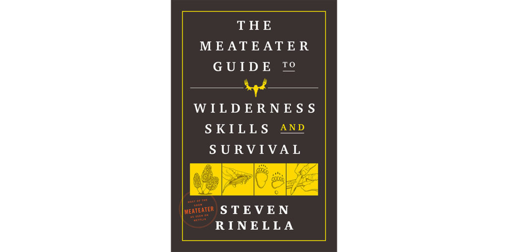 hook and barrel meateater guide to wilderness skills and survival